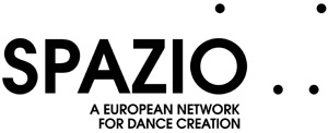 SPAZIO - A EUROPEAN NETWORK  FOR DANCE CREATION